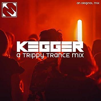 Kegger | A Trippy Trance Mix