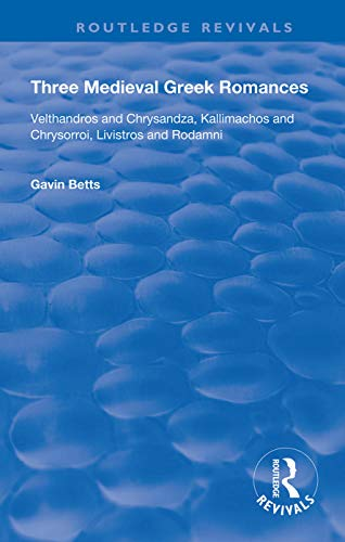 Three Medieval Greek Romances (Routledge Revivals)