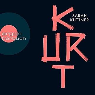 Kurt                   Autor:                                                                                                                                 Sarah Kuttner                               Sprecher:                                                                                                                                 Sarah Kuttner                      Spieldauer: 5 Std. und 8 Min.     284 Bewertungen     Gesamt 4,7