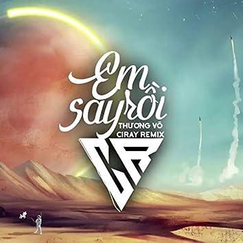 Em Say Rồi (Ciray Remix)