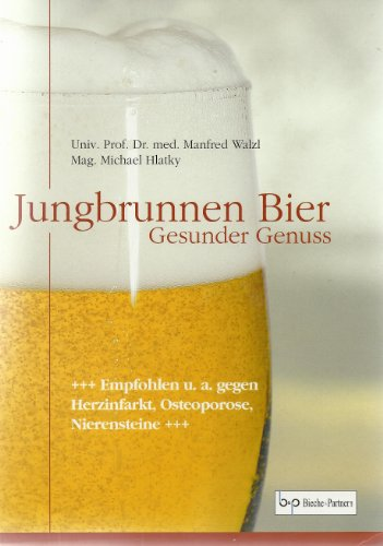 Jungbrunnen Bier. Gesunder Genuss +++Empfohlen u. a. gegen Herzinfarkt, Ostoporose, Nierensteine+++