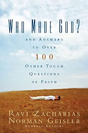 Who Made God?: And Answers to Over 100 Other Tough Questions of Faith (English Edition)
