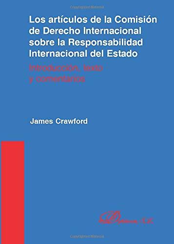 Los Artículos De La Comisión De Derecho Internacional Sobre La Responsabilidad Internacional Del Estado