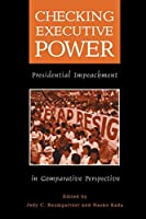 Checking Executive Power: Presidential Impeachment in Comparative Perspective