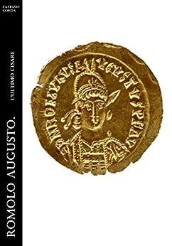 Romolo Augusto. L'ultimo Cesare (Historia Romana Vol. 2) di [Patrizio Corda]