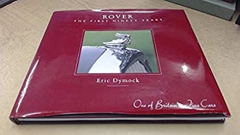 Rover: The First Nintey Years, One of Britians Fine Cars 1904-1994 0951875019 Book Cover