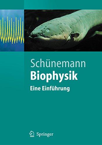 Biophysik: Eine Einführung (Springer-Lehrbuch)