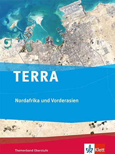 TERRA Nordafrika und Vorderasien. Ausgabe ab 2016: Themenband Klasse 10-13