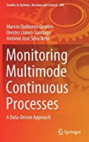 Monitoring Multimode Continuous Processes: A Data-Driven Approach (Studies in Systems, Decision and Control (309))