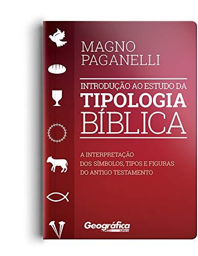 Introdução ao estudo da tipologia Bíblica