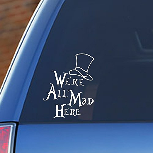 Signage Cafe Alice in Wonderland - We're All Mad Here, Vinyl car Decal