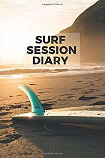 Surf Session Diary: The Ultimate Notebook For Surfers - Pocket-size Travel Version (6 x 9) for Tracking Swell, Wind and Co...