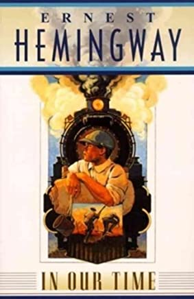 In Our Time by Ernest Hemingway(1996-01-31)