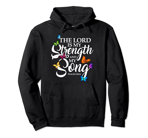 El Señor es mi fuerza y mi canción mariposa arte - religio Sudadera con Capucha