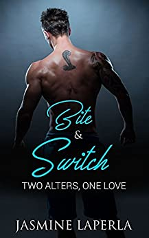 BITE & SWITCH: BOOK 1 (Split Series): Two Alters, One Love by [Jasmine LaPerla]