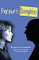 Pigspurt's Daughter: A Mythic Dad / A Legacy of Lunacy