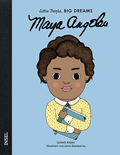 Maya Angelou: Little People, Big Dreams. Deutsche Ausgabe