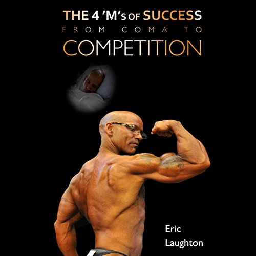 The 4 'M's of Success: From Coma to Competition audiobook cover art