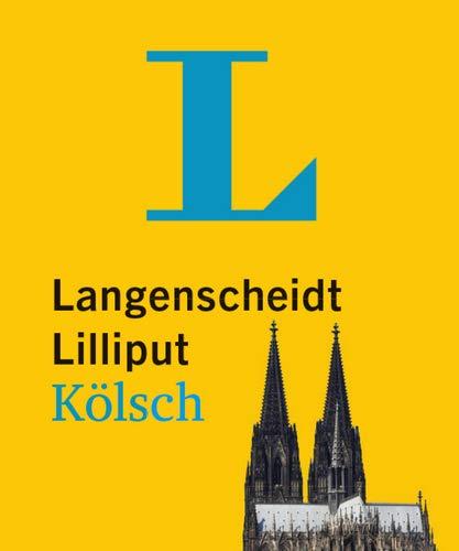 Langenscheidt Lilliput Kölsch - im Mini-Format: Kölsch-Hochdeutsch/Hochdeutsch-Kölsch (Langenscheidt Dialekt-Lilliputs)