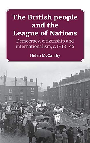 The British People and the League of Nations: Democracy, Citizenship and Internationalism, c.1918-45の詳細を見る