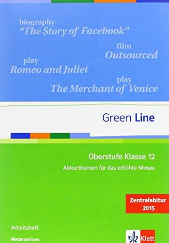 Green Line Oberstufe Klasse 12 Niedersachsen: Abiturthemen für das erhöhte Niveau, Zentralabitur 2015