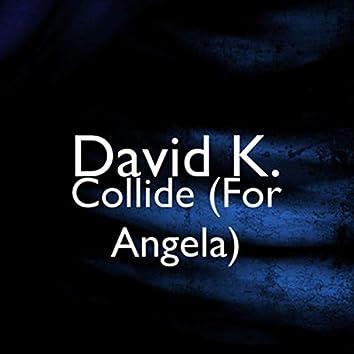 Collide (For Angela) (Remix)