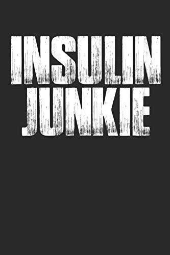 """Insulin Junkie: Funny Diabetic Notebook (6x9\"""")"""