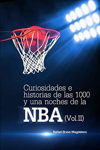 Curiosidades e historias de las 1000 y una noches de la NBA (Vol.II): 2
