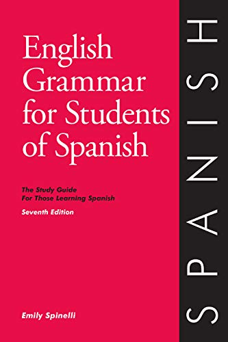 English Grammar for Students of Spanish: The Study Guide for Those Learning Spanish, 7th edition  Learn Spanish (O & H Study Guides)