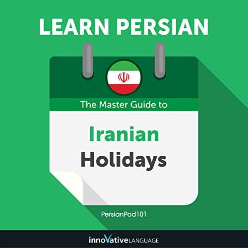 Learn Persian: The Master Guide to Iranian Holidays for Beginners audiobook cover art