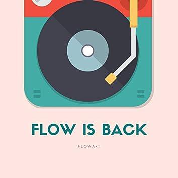 Flow Is Back