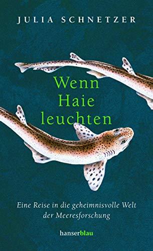 Buchseite und Rezensionen zu 'Wenn Haie leuchten: Eine Reise in die geheimnisvolle Welt der Meeresforschung' von Julia Schnetzer