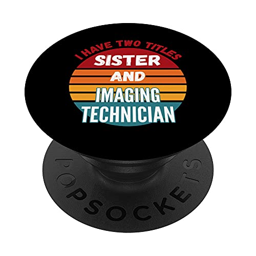 Tengo dos títulos Hermana y Técnico de Imagen PopSockets PopGrip Intercambiable