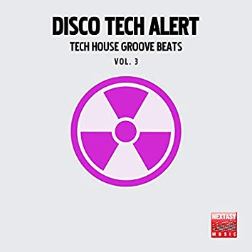Disco Tech Alert, Vol. 3 (Tech House Groove Beats)