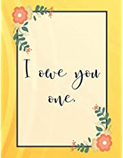 I owe you one: Gratitude & Appreciation Gift- Lined Blank Notebook Journal, Thank you & Recognition Gifts For Employees, coworkers, Friends, Boss, a Weeding, Shower, Bachelor Thank You, Great Alternative to card.