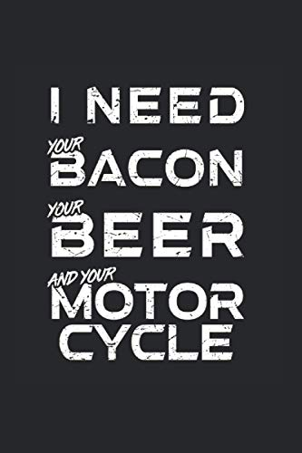 I need your bacon beer and motorcylce: Hangman Puzzles | Mini Game | Clever Kids | 110 Lined Pages | 6 X 9 In | 15.24 X 22.86 Cm | Single Player | Funny Great Gift