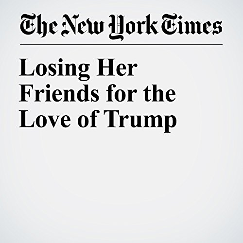 Losing Her Friends for the Love of Trump copertina