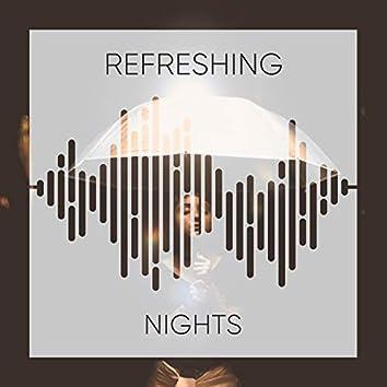# Refreshing Nights