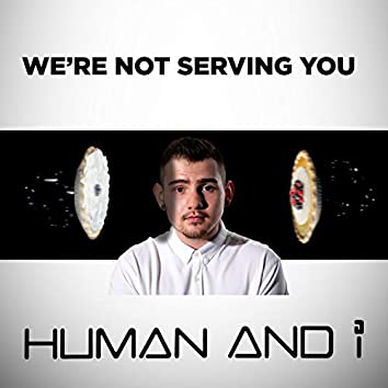 We're Not Serving You