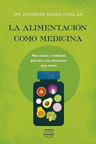 La alimentación como medicina - Vintage: Más salud y vitalidad gracias a los alimentos que curan