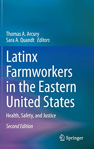 Latinx Farmworkers in the Eastern United States: Health, Safety, and Justice