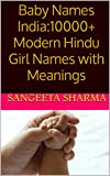 Baby Names India:10000+ Modern Hindu Girl Names with Meanings