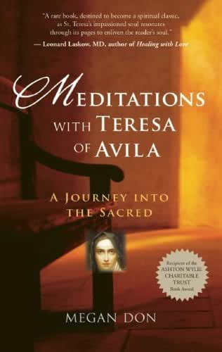 Meditations with Teresa of Avila: A Journey into the Sacred (English Edition)
