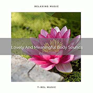 Lovely And Meaningful Body Sounds