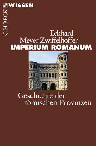 Imperium Romanum: Geschichte der römischen Provinzen (Beck'sche Reihe 2467)
