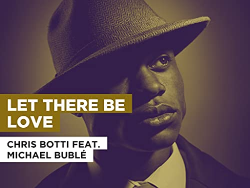 Let There Be Love im Stil von Chris Botti feat. Michael Bublé