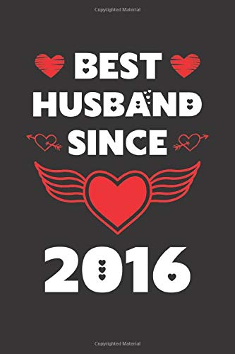 Best Husband Since 2016: Valentines Day Special Gift Lined Journal Notebook For Your Husband Since 2016