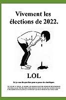 Vivement les élections de 2022.: Ici, je vous dit quoi faire pour se passer des émétiques. (Élections Présidentielles - L'alternative.)