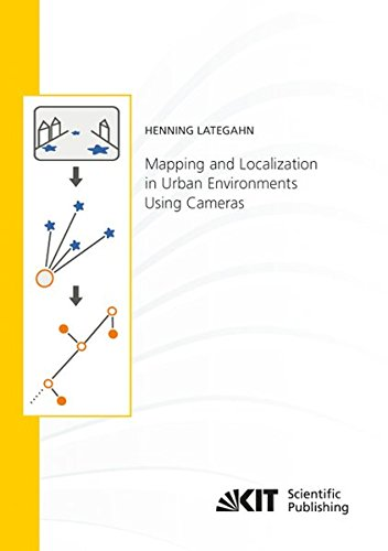 Mapping and Localization in Urban Environments Using Cameras (Schriftenreihe / Institut fuer Mess- und Regelungstechnik, Karlsruher Institut fuer Technologie)