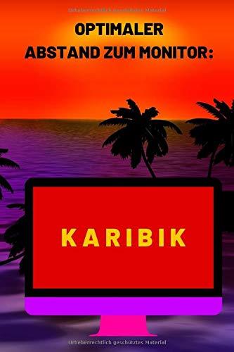 Optimaler Abstand zum Monitor : KARIBIK: praktisches Notizbuch mit frechem Büroslogan, ca DIN A5, liniert